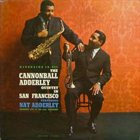 CANNONBALL ADDERLEY The Cannonball Adderley Quintet in San Francisco (aka Spontaneous Combustion) album cover