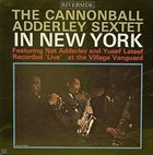 CANNONBALL ADDERLEY The Cannonball Adderley Sextet in New York album cover