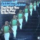 CANNONBALL ADDERLEY The Price You Got to Pay to Be Free album cover