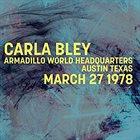 CARLA BLEY Armadillo World Headquarters Austin Texas March 27 1978 album cover