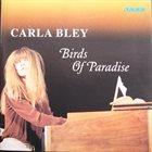 CARLA BLEY Birds of Paradise album cover