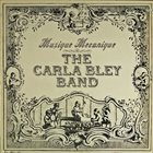 CARLA BLEY The Carla Bley Band : Musique Mecanique album cover
