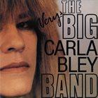 CARLA BLEY The Very Big Carla Bley Band album cover