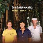 CARLOS BICA Carlos Bica & Azul : More Than This album cover