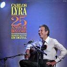 CARLOS LYRA 25 Anos De Bossa Nova album cover