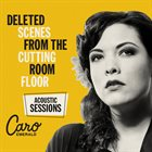 CARO EMERALD Deleted Scenes From The Cutting Room Floor (Acoustic Sessions) album cover