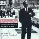 CAROLYN LEONHART Chances Are-Romantic Music of Robert Allen album cover
