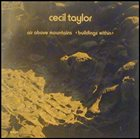 CECIL TAYLOR Air Above Mountains album cover