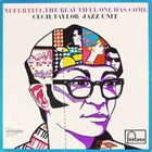 CECIL TAYLOR Cecil Taylor Jazz Unit : Nefertiti, The Beautiful One Has Come (aka What's New) album cover