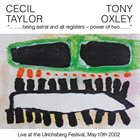 CECIL TAYLOR Cecil Taylor / Tony Oxley : Being Astral And All Registers - Power Of Two album cover
