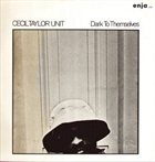 CECIL TAYLOR Dark to Themselves album cover