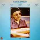 CECIL TAYLOR Fly! Fly! Fly! Fly! Fly! album cover