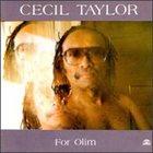 CECIL TAYLOR For Olim album cover