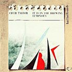 CECIL TAYLOR It Is In The Brewing Lumnious album cover