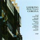 CECIL TAYLOR Looking (Berlin Version) Corona album cover