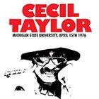 CECIL TAYLOR Michigan State University, April 15th 1976 album cover