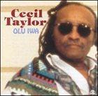 CECIL TAYLOR Olu Iwa album cover