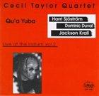 CECIL TAYLOR Qu'a Yuba: Live At The Iridium Vol.2 album cover