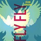 CÉLINE BONACINA Fly Fly album cover