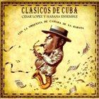 CÉSAR LÓPEZ & HABANA ENSEMBLE Clasicos de Cuba album cover