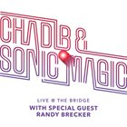 CHAD LEFKOWITZ-BROWN Chad LB & Sonic Magic : Live at The Bridge album cover