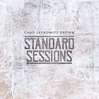CHAD LEFKOWITZ-BROWN Standard Sessions album cover