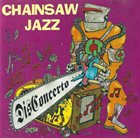CHAINSAW JAZZ DisConcerto album cover