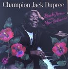 CHAMPION JACK DUPREE Back Home In New Orleans album cover