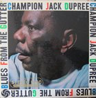 CHAMPION JACK DUPREE Blues From The Gutter album cover