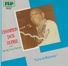 CHAMPION JACK DUPREE Champion Jack Dupree With The Big Town Playboys : Live At Burnley album cover