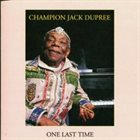 CHAMPION JACK DUPREE One Last Time album cover