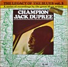CHAMPION JACK DUPREE The Legacy Of The Blues Vol. 3 (aka The Legacy Of The Blues Vol. 1 aka The Sonet Blues Story) album cover