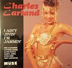 CHARLES EARLAND I Ain't Jivin' I'm Jammin' album cover