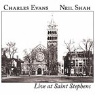 CHARLES EVANS Charles Evans & Neil Shah : Live At Saint Stephens album cover