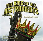 CHARLES EVANS King Of All Instruments album cover