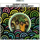 CHARLES LLOYD The Charles Lloyd Quartet : Journey Within album cover