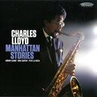 CHARLES LLOYD Manhattan Stories album cover