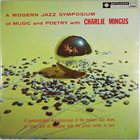 CHARLES MINGUS A Modern Jazz Symposium of Music and Poetry With Charles Mingus (aka Duke's Choice aka Scenes In The City) album cover