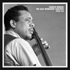 CHARLES MINGUS Charles Mingus - The Jazz Workshop Concerts 1964-65 album cover