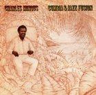 CHARLES MINGUS Cumbia & Jazz Fusion album cover