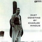 CHARLES MINGUS East Coasting (aka Charlie Mingus) album cover