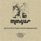 CHARLES MINGUS Jazz in Detroit/Strata Concert Gallery/46 Selden album cover