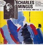 CHARLES MINGUS Live In Paris, 1964 Vol. 2 (aka Paris 1964, Vol 2) album cover