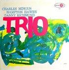 CHARLES MINGUS Mingus Three (aka The Wild Bass aka Mingus Moods aka C.M. Trio) album cover