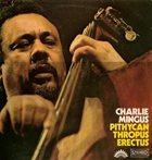 CHARLES MINGUS Pithycanthropus Erectus album cover