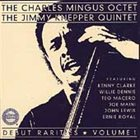 CHARLES MINGUS The Charles Mingus Octet/The Jimmy Knepper Quintet : Debut Rarities, Vol. 1 album cover