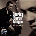 CHARLES MINGUS West Coast 1945-49 album cover