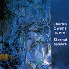 CHARLES OWENS (1972) Charles Owens Quartet : Eternal Balance album cover