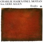 CHARLIE HADEN Etudes (with Paul Motian feat. Geri Allen) album cover