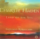 CHARLIE HADEN Land of the Sun album cover